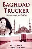 Baghdad Trucker: Adventures of a Truck Driver