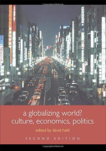 A Globalizing World?: Culture, Economics, Politics (Understanding Social Change)