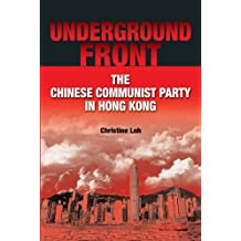 Underground Front - The Chinese Communist Party in Hong Kong