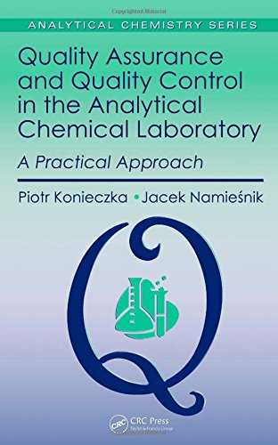 Quality Assurance and Quality Control in the Analytical Chemical Laboratory: A Practical Approach, First Edition (Analyt
