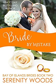Bride by Mistake (Bay of Islands Brides Book 2) by [Woods, Serenity]