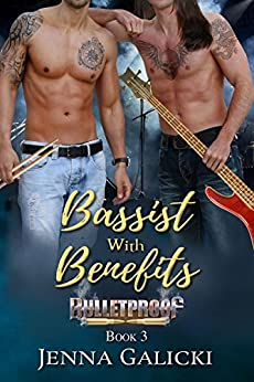 Bassist with Benefits (Bulletproof Book 3) by [Galicki, Jenna]