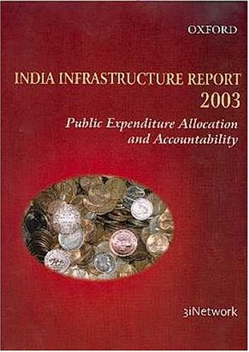 Read Online India Infrastructure Report 2003: Public Expenditure Allocation and Accountability pdf