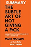 img - for Summary: The Subtle Art Of Not Giving A F*ck book / textbook / text book
