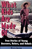 What Kids Are Made Of, Kirsty Murray, 1556524145