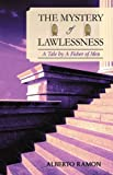 The Mystery of Lawlessness, Alberto Ramon, 1450208452