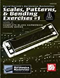 Scales, Patterns & Bending Exercises #1: Level 2, Complete Blues Harmonica Lesson Series (David Barrett's Harmonica Masterclass, Level 2: Complete Blues Harmonica Lesson)