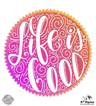 GT Graphics Life is Good Colorful Cursive Vinyl Sticker Waterproof Decal
