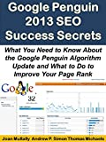Google Penguin 2013 SEO Success Secrets: What You Need to...