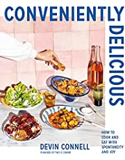 Conveniently Delicious: How to Cook and Eat with Spontaneity and Joy