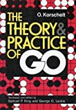 Theory and Practice of Go, O. Korschelt and Samuel P. King, 0804816603