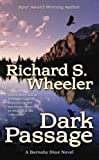 Dark Passage, Richard S. Wheeler, 0765359340