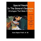 Special Needs in the General Classroom: Strategies That Make It Work