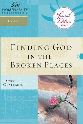 Finding God in the Broken Places (Women of Faith Study Guide Series)