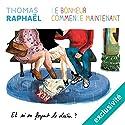 Le bonheur commence maintenant - et si on forçait le destin ? Audiobook by Thomas Raphaël Narrated by Christine Braconnier