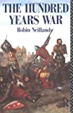 The Hundred Years War, Robin Neillands, 0415071496