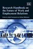 Research Handbook on the Future of Work and Employment Relations, Adrian Wilkinson, 1783470267