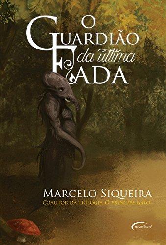 O Guardião da ultima fada (Portuguese Edition) by [Siqueira, Marcelo]
