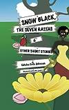 Snow Black, the Seven Rastas and Other Short Stories, Talisha Cree Johnson, 1481786865