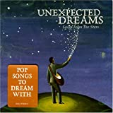 : Unexpected Dreams: Songs From the Stars