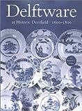 Delftware at Historic Deerfield 1600-1800