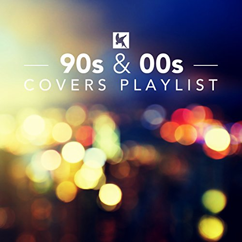 90s and 00s Covers Playlist ()