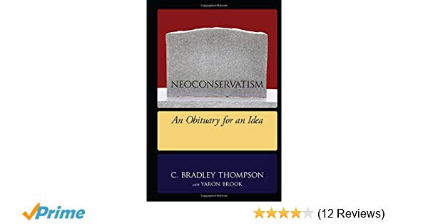 Amazon com: NEOCONSERVATISM: An Obituary for an Idea