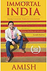Immortal India: Young Country, Timeless Civilisation, Non-Fiction, Amish explores ideas that make India Immortal Paperback