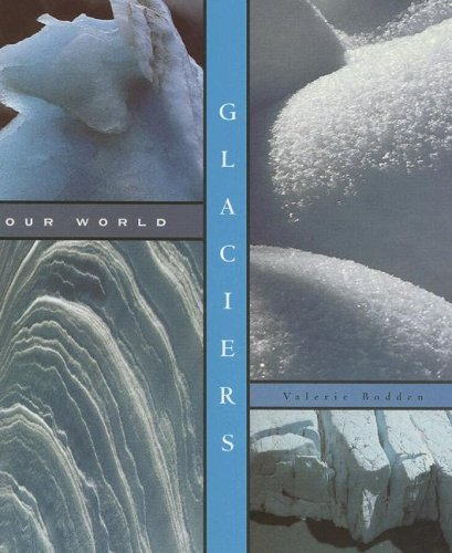 Glaciers (Our World)