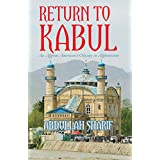 Return to Kabul: An Afghan American's Odyssey in Afghanistan