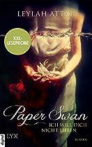 XXL-LESEPROBE: PAPER SWAN - ICH WILL DICH NICHT LIEBEN (GERMAN EDITION)