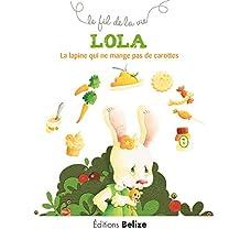 Lola, la lapine qui ne mange pas de carottes: Comment vivre avec l'allergie (Le fil de la vie t. 2) (French Edition)