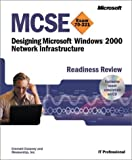 MCSE Designing a Microsoft Windows 2000 Network Infrastructure Readiness Review,  Exam 70-221, Dulaney, Emmett A. and MeasureUp Inc. Staff, 0735613664