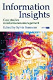 Information Insights : Case Studies in Information Management, , 0851424279