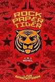 Rock Paper Tiger: A Novel