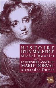 Histoire d'un maléfice - La dernière année de Marie Dorval par Michel Mourlet