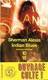 Indian Blues par Sherman Alexie