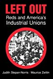img - for Left Out: Reds and America's Industrial Unions book / textbook / text book