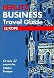 Business Travel Guide to Europe, Berlitz Editors, 2831524806