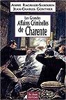 Charente Grandes Affaires Criminelles par Collectif