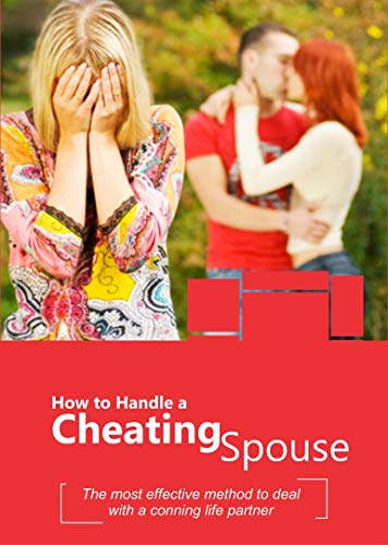 Pdf Parenting Why Men Cheat? How to Handle a Cheating Spouse: The Most Effective Method to Deal With a Conning Life Partner