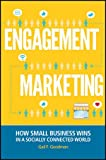 Engagement Marketing, Eric Groves and Gail F. Goodman, 1118101022
