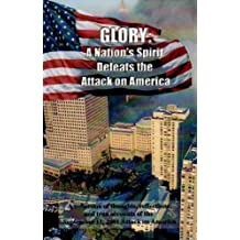 Glory: A Nation's Spirit Defeats the Attack on America