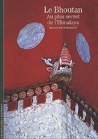 Le Bhoutan: Au plus secret de l'Himalaya par Françoise Pommaret