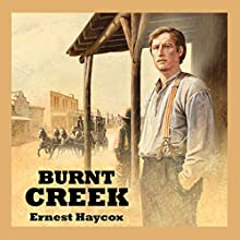 Burnt Creek Audiobook by Ernest Haycox Narrated by Jeff Harding
