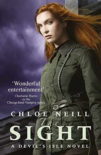 The Sight: A Devil's Isle Novel (The Devil's Isle Series) by [Neill, Chloe]