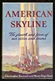 img - for American Skyline: The Growth and Form of our Cities and Towns book / textbook / text book