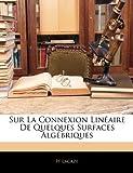Sur la Connexion Linéaire de Quelques Surfaces Algébriques, H. Lacaze, 1141730227