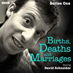 Births, Deaths and Marriages: Series 1 | David Schneider