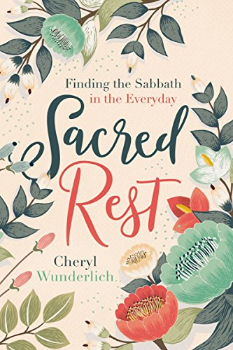 Sacred Rest: Finding the Sabbath in the Everyday by [Nelson, Thomas]